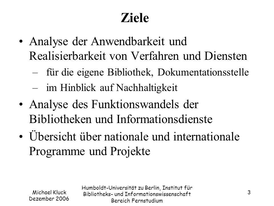 Michael Kluck Dezember 2006 Humboldt-Universität zu Berlin, Institut für Bibliotheks- und Informationswissenschaft Bereich Fernstudium 14