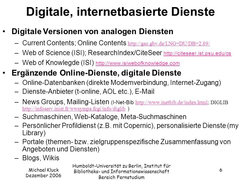 Michael Kluck Dezember 2006 Humboldt-Universität zu Berlin, Institut für Bibliotheks- und Informationswissenschaft Bereich Fernstudium 17