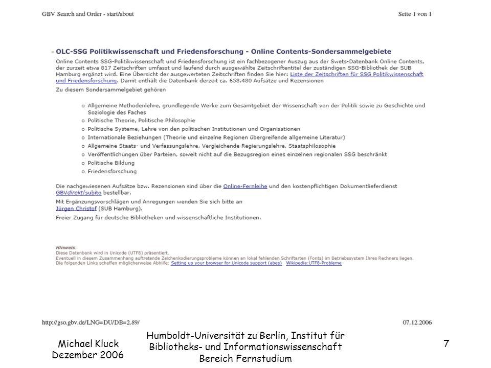 Michael Kluck Dezember 2006 Humboldt-Universität zu Berlin, Institut für Bibliotheks- und Informationswissenschaft Bereich Fernstudium 8