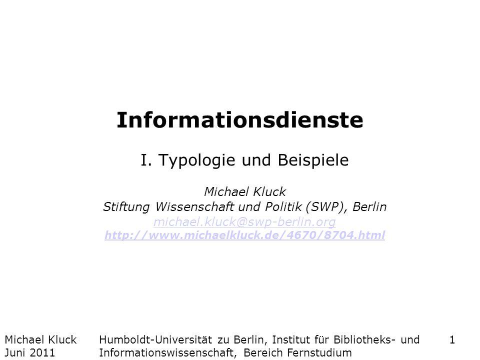 Michael Kluck Juni 2011 Humboldt-Universität zu Berlin, Institut für Bibliotheks- und Informationswissenschaft, Bereich Fernstudium 1 Informationsdien