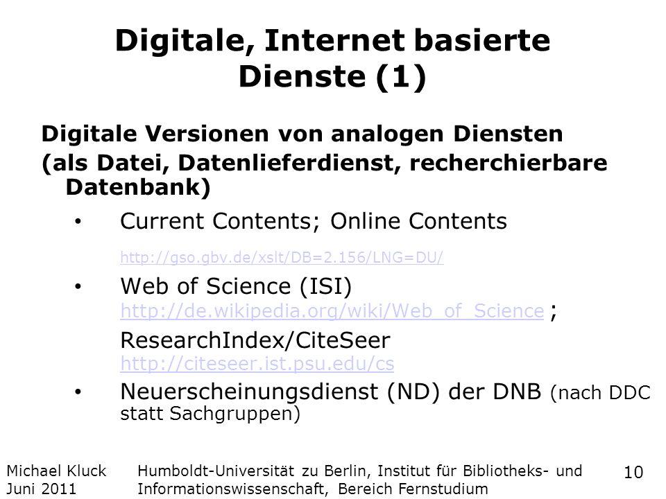 Michael Kluck Juni 2011 Humboldt-Universität zu Berlin, Institut für Bibliotheks- und Informationswissenschaft, Bereich Fernstudium Digitale, Internet