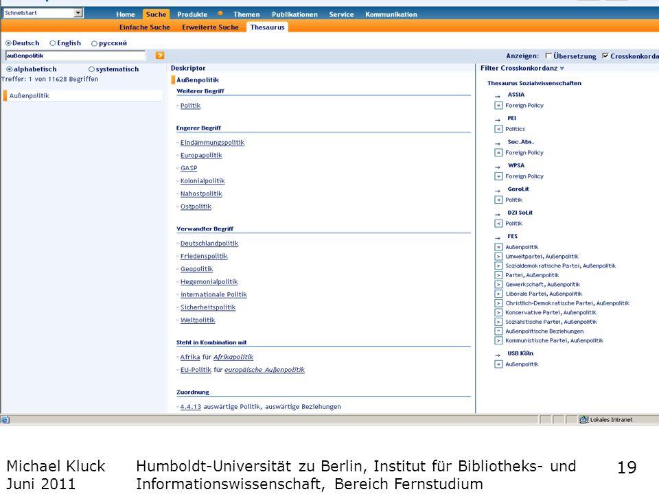 Michael Kluck Juni 2011 Humboldt-Universität zu Berlin, Institut für Bibliotheks- und Informationswissenschaft, Bereich Fernstudium 19