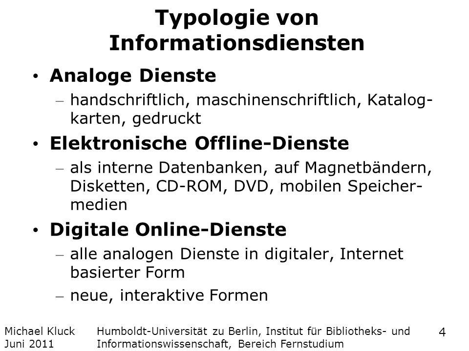 Michael Kluck Juni 2011 Humboldt-Universität zu Berlin, Institut für Bibliotheks- und Informationswissenschaft, Bereich Fernstudium 4 Typologie von In