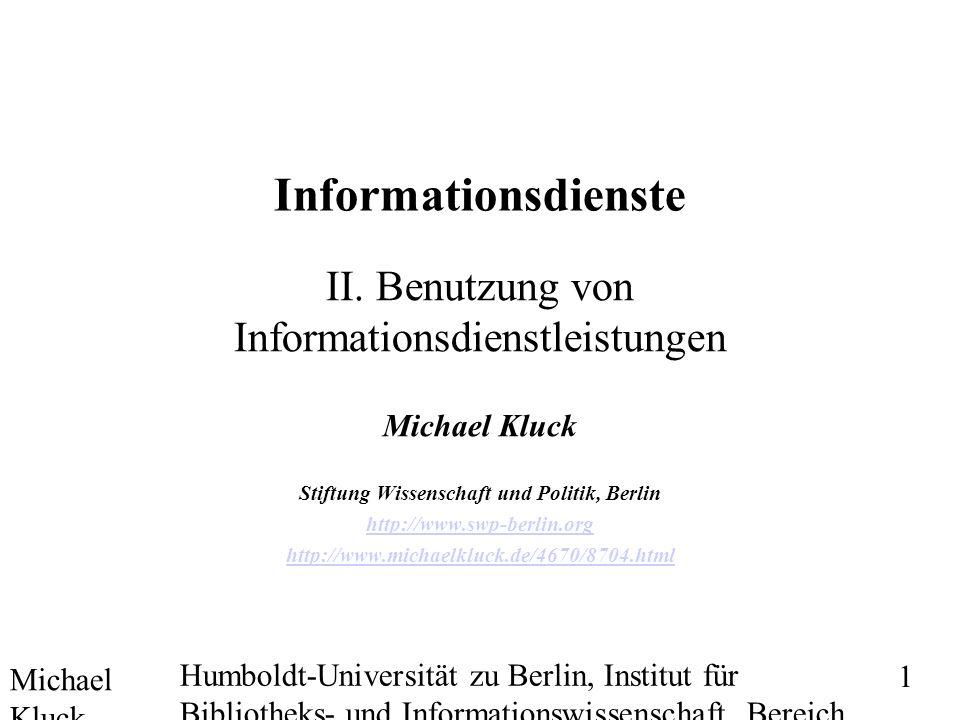 Michael Kluck Mai 2010 Humboldt-Universität zu Berlin, Institut für Bibliotheks- und Informationswissenschaft, Bereich Fernstudium 1 Informationsdienste II.
