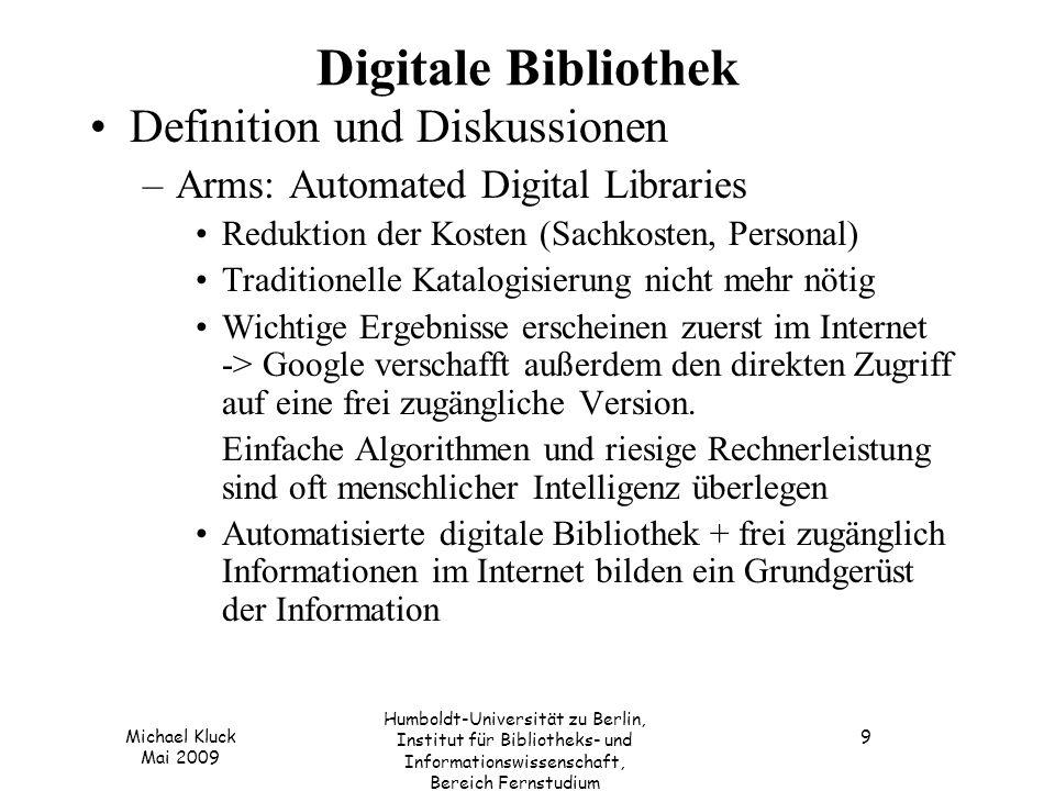 Michael Kluck Mai 2009 Humboldt-Universität zu Berlin, Institut für Bibliotheks- und Informationswissenschaft, Bereich Fernstudium 9 Digitale Biblioth