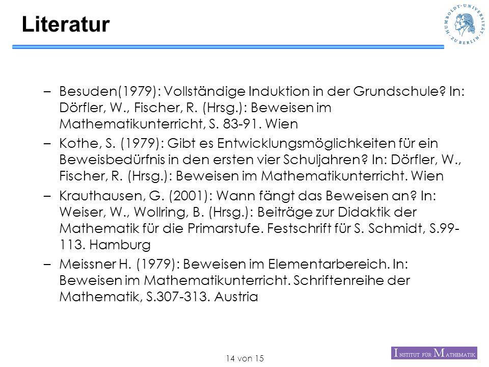 von 1514 Literatur –Besuden(1979): Vollständige Induktion in der Grundschule? In: Dörfler, W., Fischer, R. (Hrsg.): Beweisen im Mathematikunterricht,