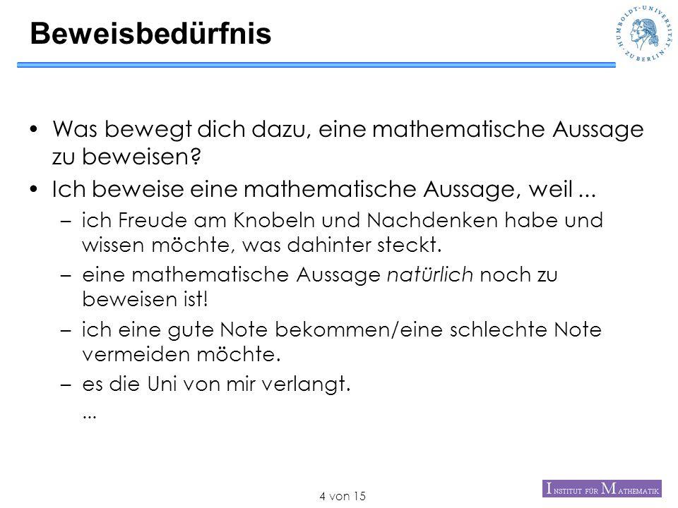 von 154 Beweisbedürfnis Was bewegt dich dazu, eine mathematische Aussage zu beweisen? Ich beweise eine mathematische Aussage, weil... –ich Freude am K