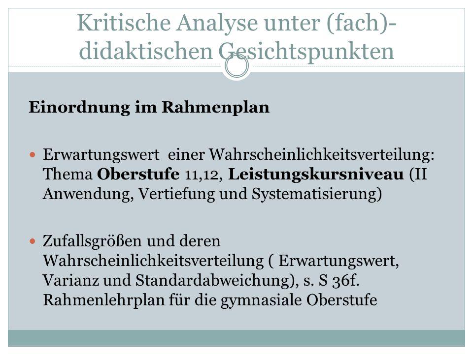 Kritische Analyse unter (fach)- didaktischen Gesichtspunkten Welche allgemeinen Kompetenzen nach Rahmenplan werden angesprochen.