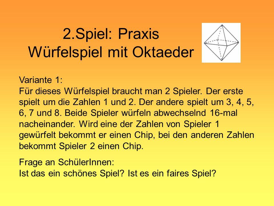 2.Spiel: Praxis Würfelspiel mit Oktaeder Variante 2: Für dieses Würfelspiel braucht man 2 Spieler.