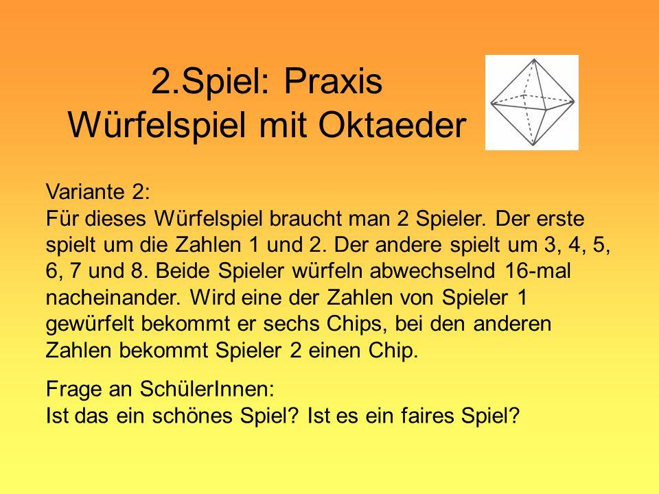 2.Spiel: Praxis Würfelspiel mit Oktaeder Zwischenbemerkung: Bei Variante 1 hatte Spieler 1 nach 16 Durchgängen deutlich weniger Chips als Spieler 2.