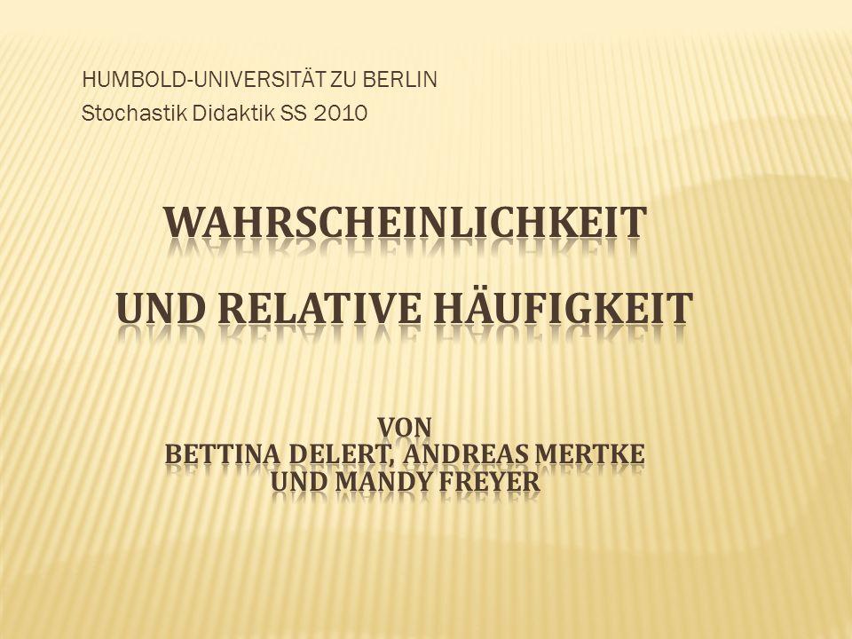 HUMBOLD-UNIVERSITÄT ZU BERLIN Stochastik Didaktik SS 2010