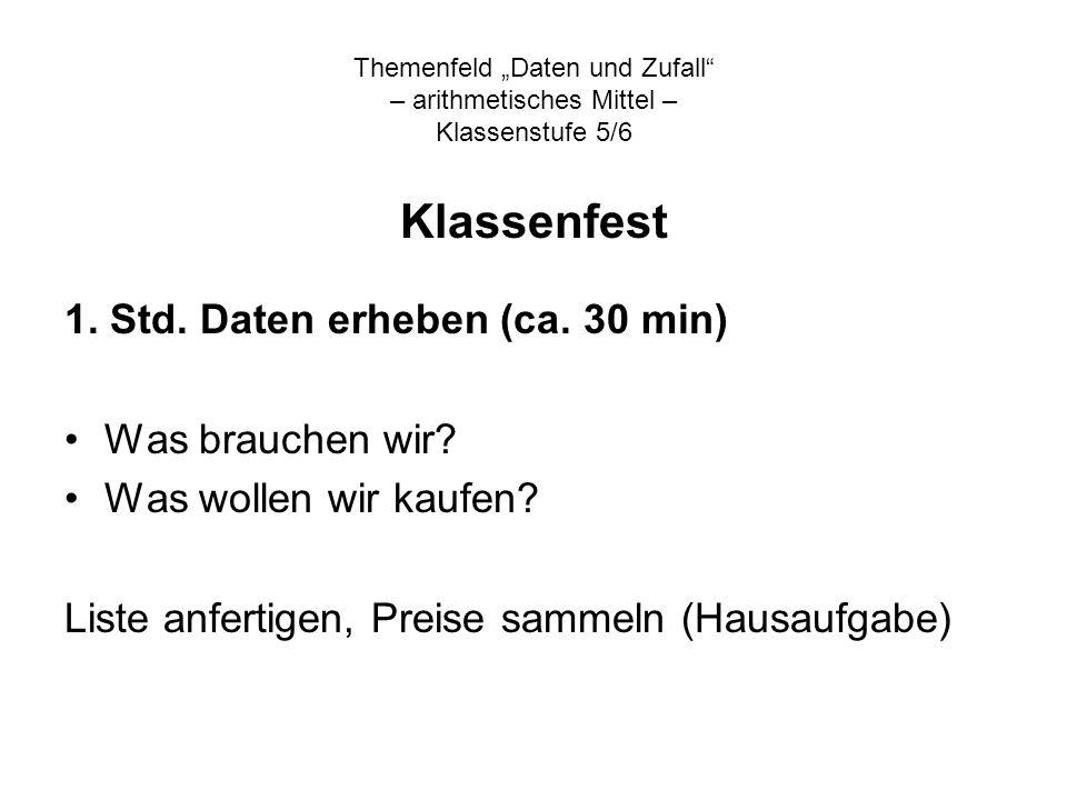 Themenfeld Daten und Zufall – arithmetisches Mittel – Klassenstufe 5/6 Klassenfest 2.