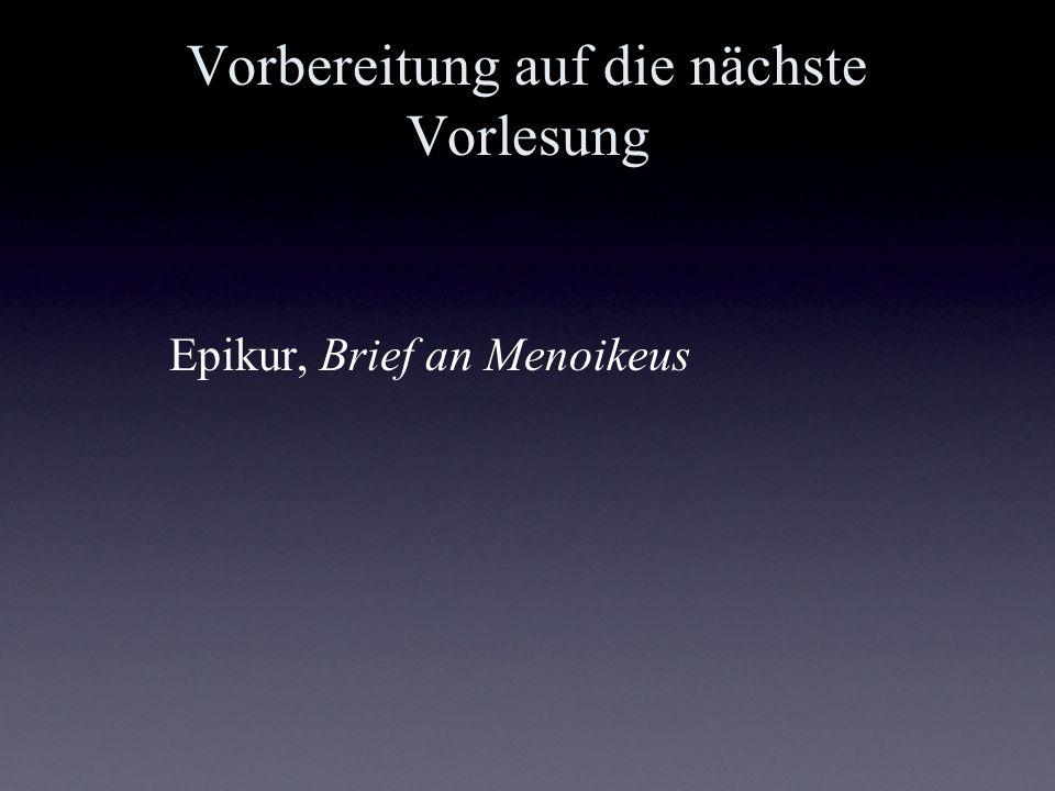 Vorbereitung auf die nächste Vorlesung Epikur, Brief an Menoikeus