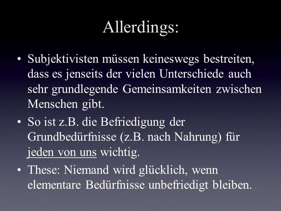 Objektivismus Aber: Unabhängigkeit der Begründung.
