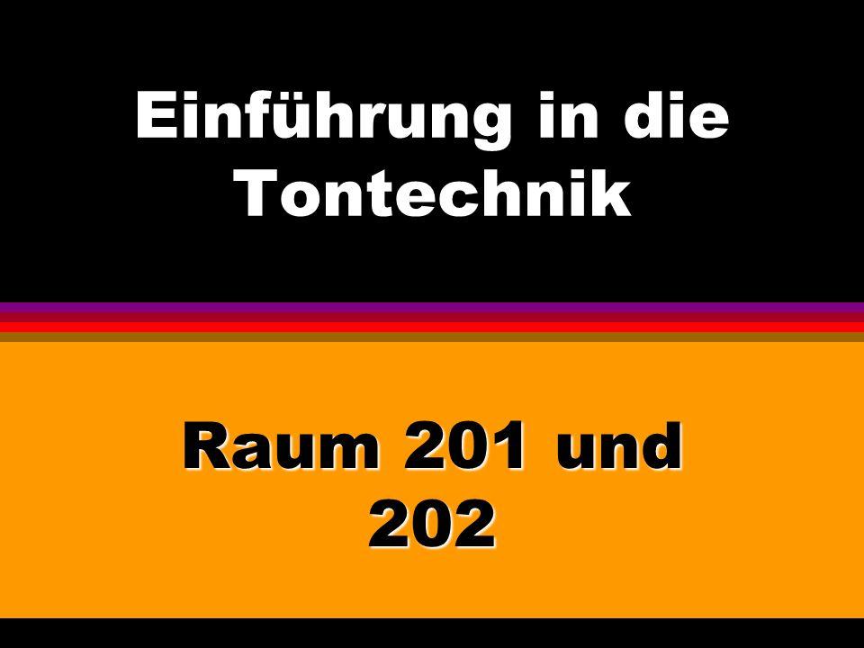 Einführung in die Tontechnik Raum 201 und 202