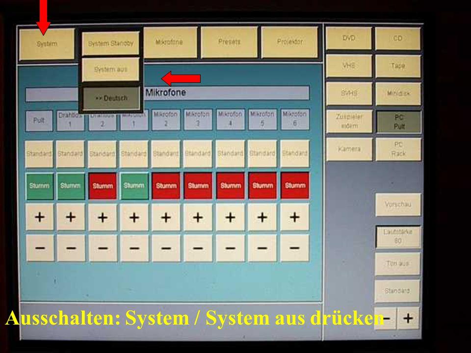 Ausschalten: System / System aus drücken