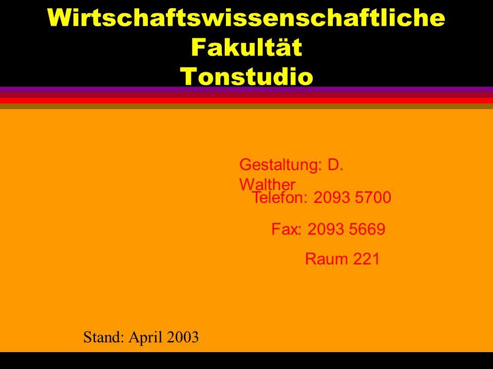 Wirtschaftswissenschaftliche Fakultät Tonstudio Gestaltung: D.