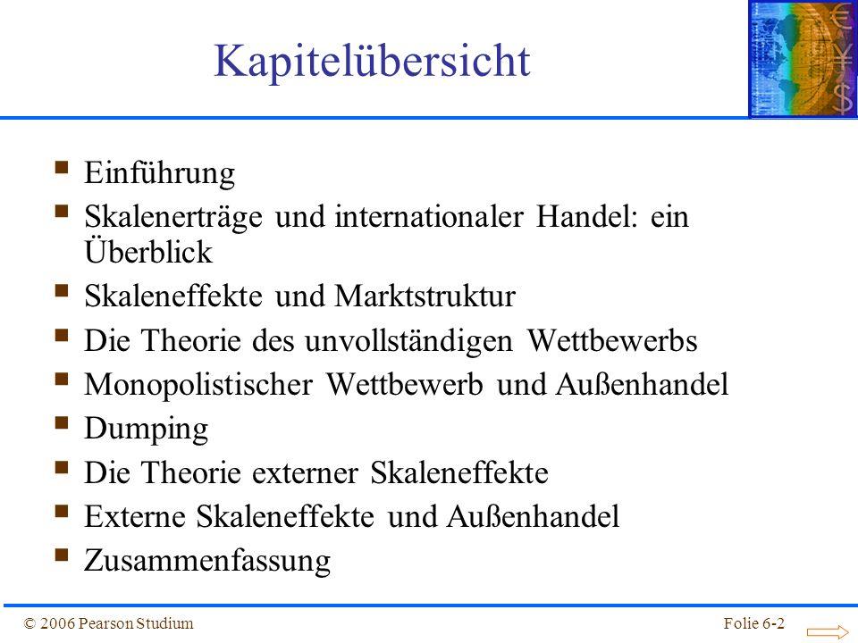© 2006 Pearson StudiumFolie 6-13 –denn P = A/B + Q/B PQ = AQ/B + QQ/B (PQ)´ = A/B + Q/B + Q/B MR = P + Q/B Die Theorie des unvollständigen Wettbewerbs