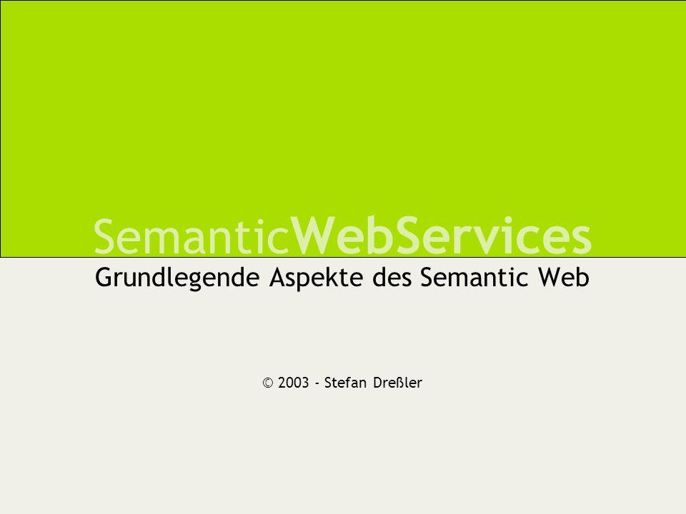 Semantic WebServices Einführung Begriffsklärung Heutige Techniken Der Weg zur Semantik –Charakterisierung von WebServices –DAML-S – semantisches Markup für WebServices –höhere Ontologie(n) Ausblick 1/27 [Vortrags-Übersicht]
