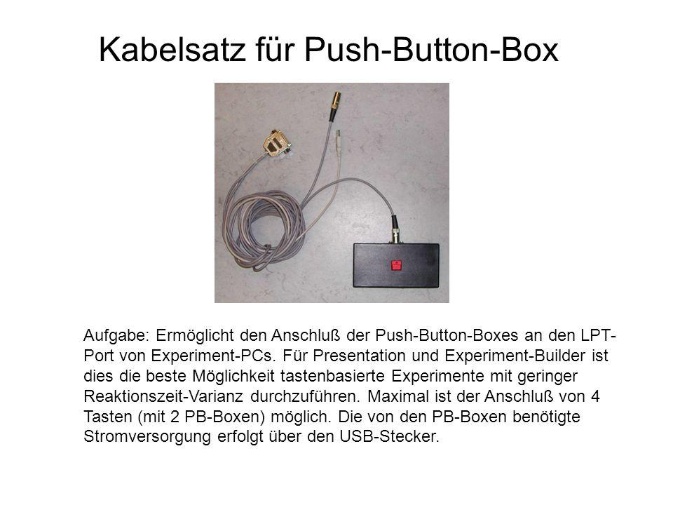 Kabelsatz für Push-Button-Box Aufgabe: Ermöglicht den Anschluß der Push-Button-Boxes an den LPT- Port von Experiment-PCs. Für Presentation und Experim