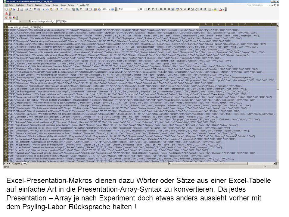 Excel-Presentation-Makros dienen dazu Wörter oder Sätze aus einer Excel-Tabelle auf einfache Art in die Presentation-Array-Syntax zu konvertieren. Da