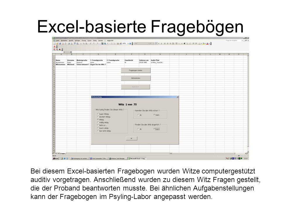 Excel-basierte Fragebögen Bei diesem Excel-basierten Fragebogen wurden Witze computergestützt auditiv vorgetragen. Anschließend wurden zu diesem Witz