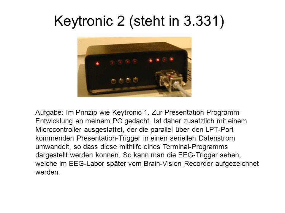 Keytronic 2 (steht in 3.331) Aufgabe: Im Prinzip wie Keytronic 1. Zur Presentation-Programm- Entwicklung an meinem PC gedacht. Ist daher zusätzlich mi