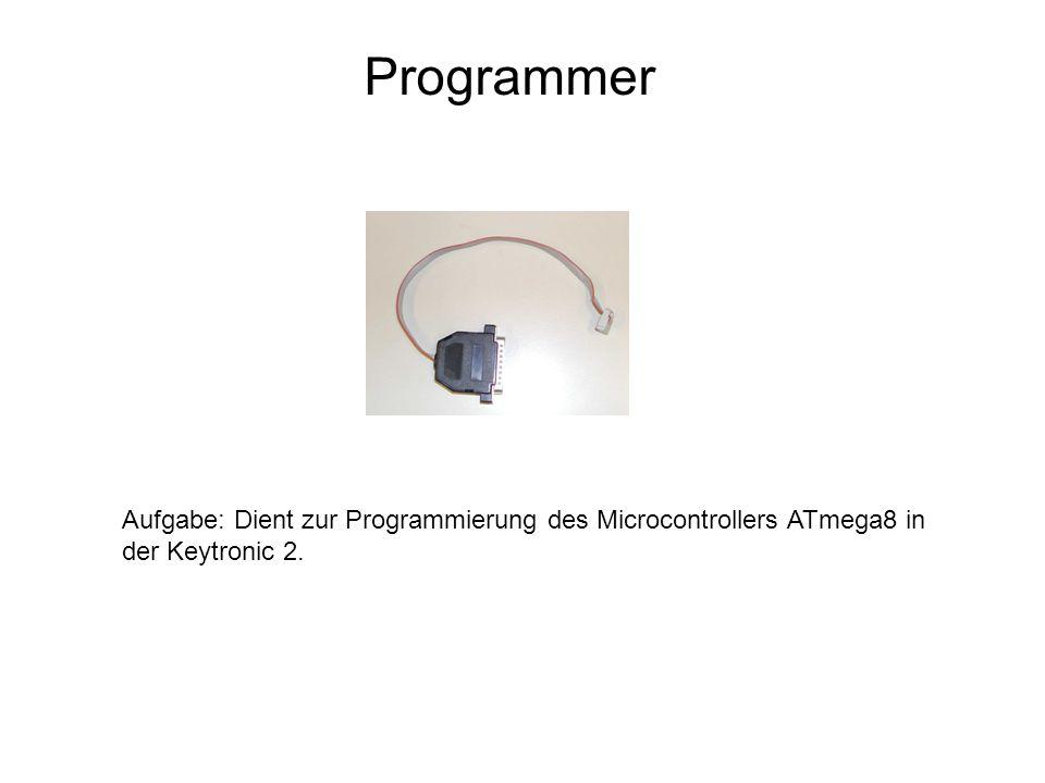 Programmer Aufgabe: Dient zur Programmierung des Microcontrollers ATmega8 in der Keytronic 2.