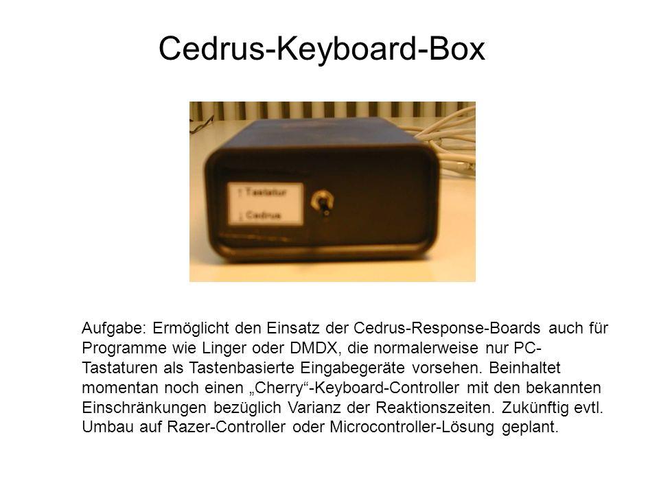Cedrus-Keyboard-Box Aufgabe: Ermöglicht den Einsatz der Cedrus-Response-Boards auch für Programme wie Linger oder DMDX, die normalerweise nur PC- Tast