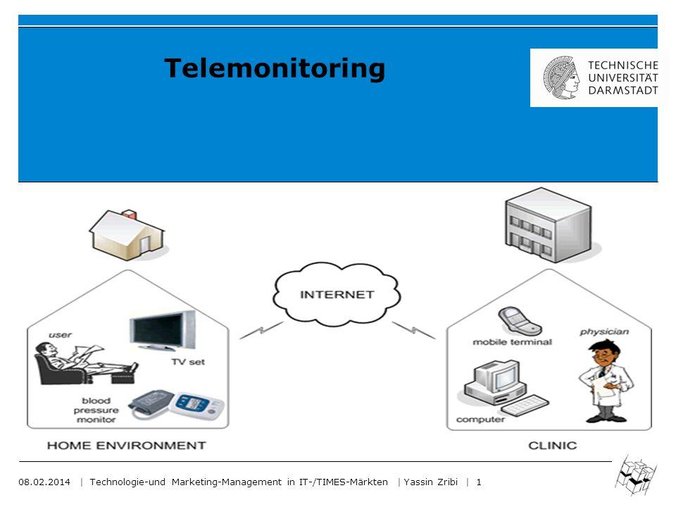 08.02.2014   Technologie-und Marketing-Management in IT-/TIMES-Märkten   Yassin Zribi   2 Was ist Telemonitoring Es ist ein interessantes Teilgebiet der Telemedizin, bei dem der Gesundheitszustand eines Patienten über Distanz mit Hilfe von Informations- und Kommunikations- technologien überwacht wird.
