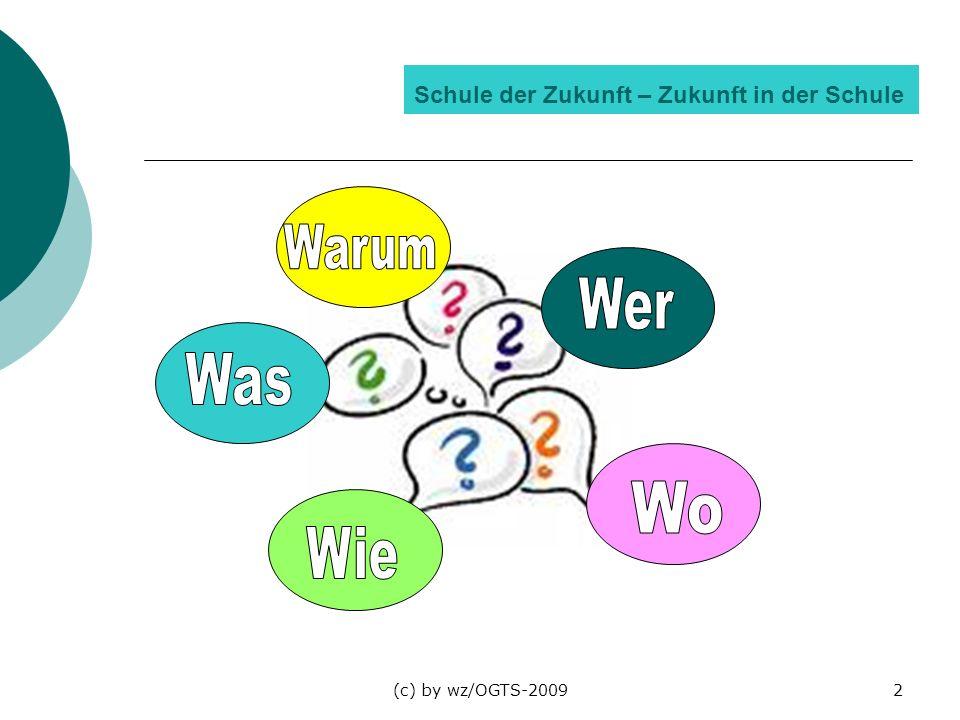 (c) by wz/OGTS-20092 Schule der Zukunft – Zukunft in der Schule