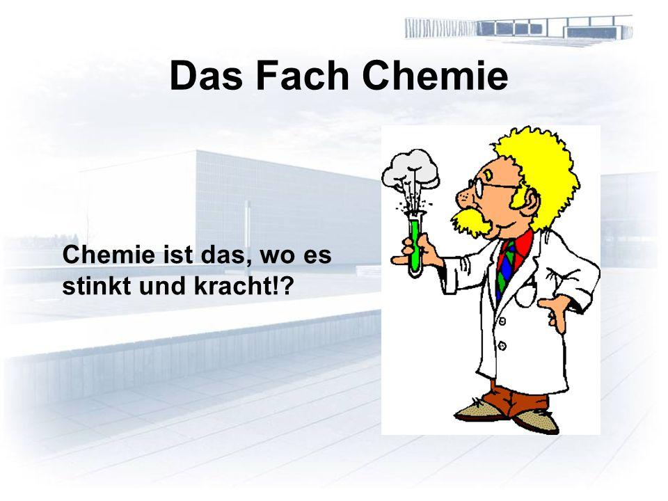 Chemie ist das, wo es stinkt und kracht! Das Fach Chemie