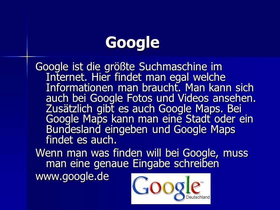Google Google Google ist die größte Suchmaschine im Internet. Hier findet man egal welche Informationen man braucht. Man kann sich auch bei Google Fot