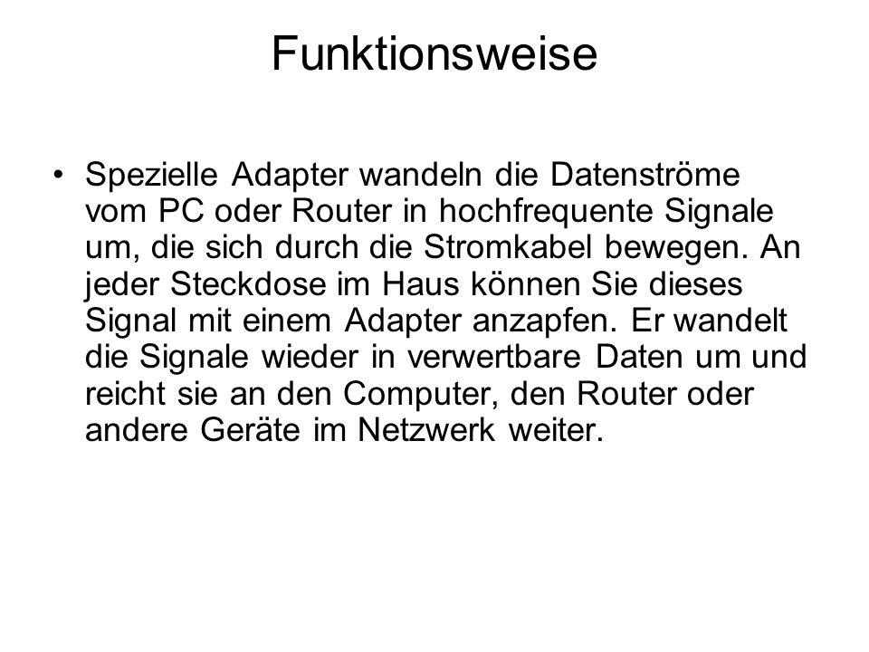 Funktionsweise Spezielle Adapter wandeln die Datenströme vom PC oder Router in hochfrequente Signale um, die sich durch die Stromkabel bewegen. An jed