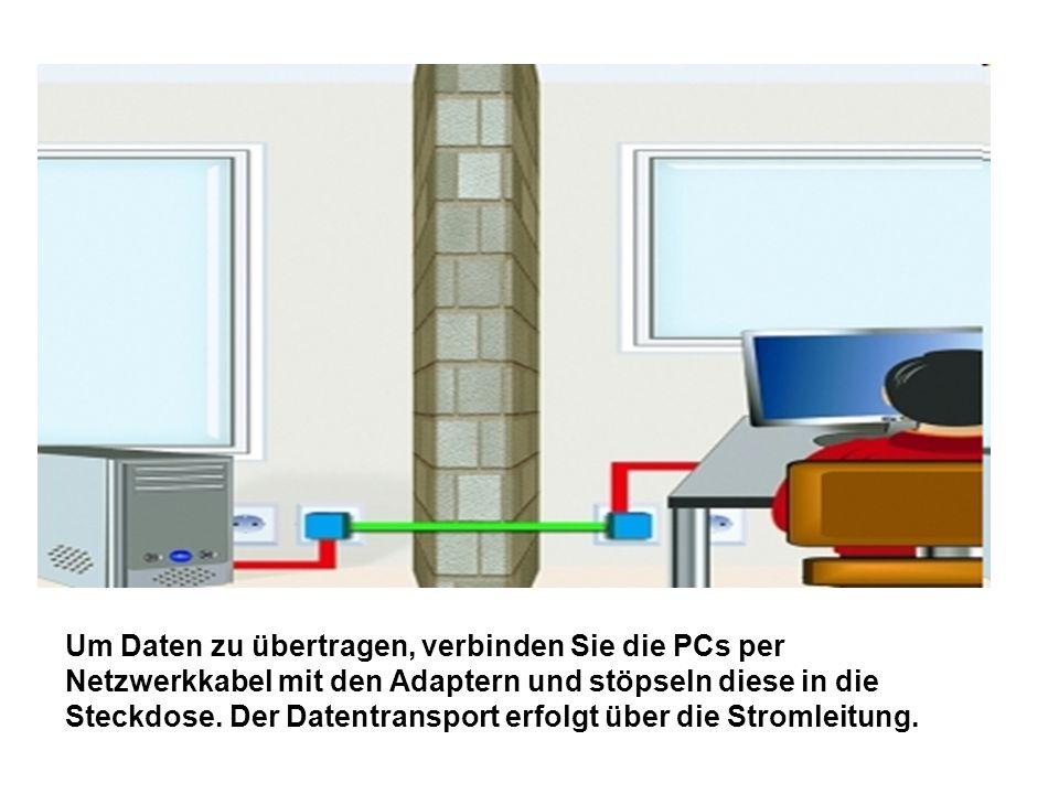 Um Daten zu übertragen, verbinden Sie die PCs per Netzwerkkabel mit den Adaptern und stöpseln diese in die Steckdose. Der Datentransport erfolgt über