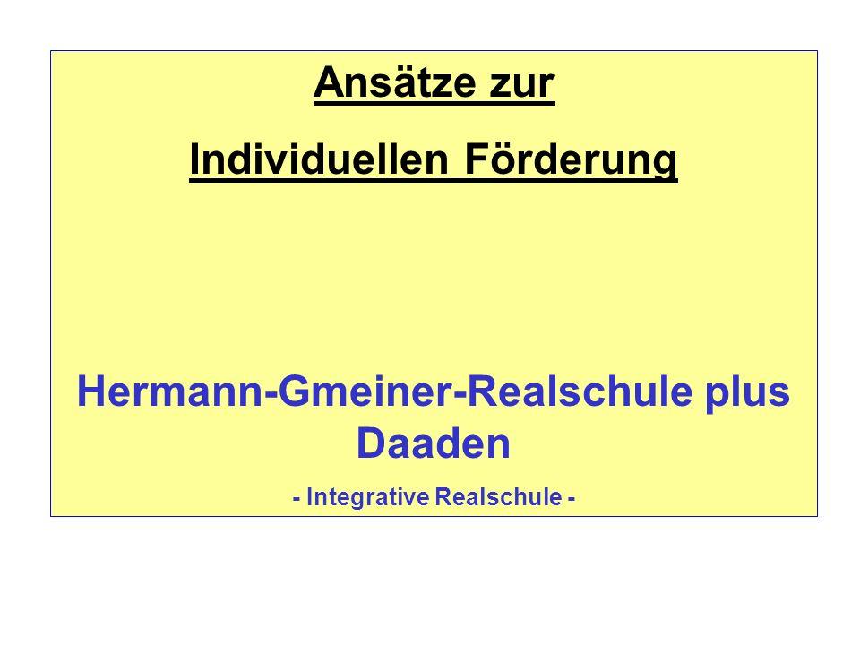 Ansätze zur Individuellen Förderung Hermann-Gmeiner-Realschule plus Daaden - Integrative Realschule -