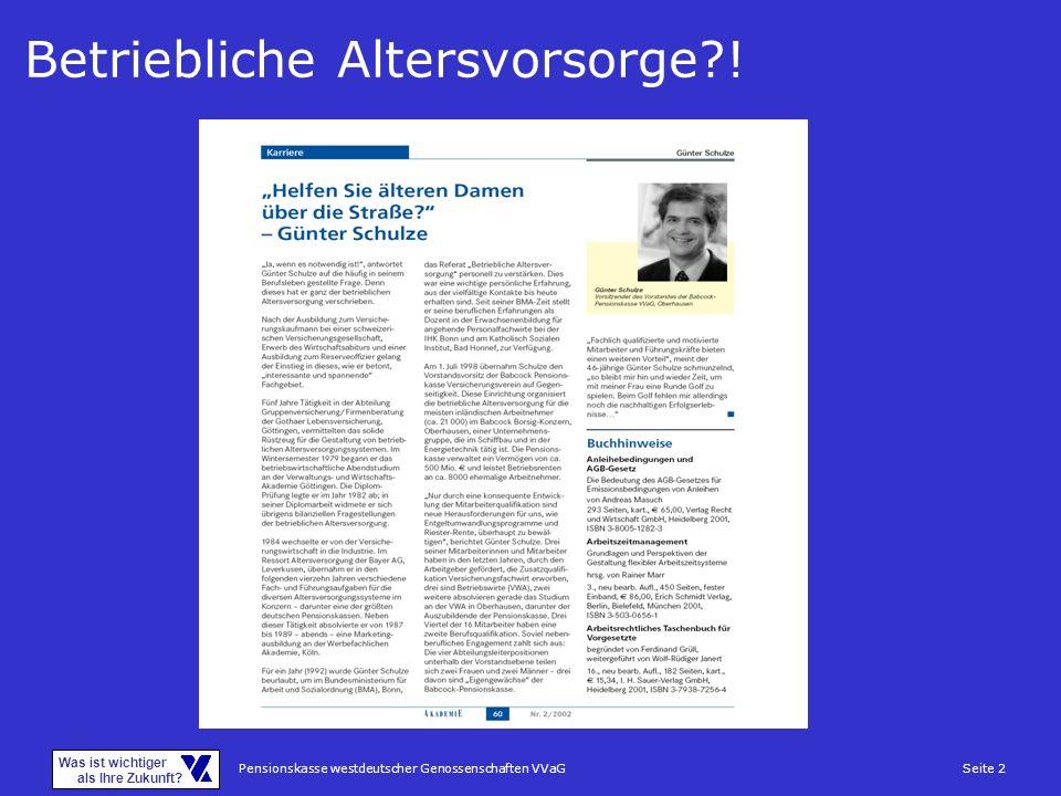 Pensionskasse westdeutscher Genossenschaften VVaGSeite 43 Was ist wichtiger als Ihre Zukunft.