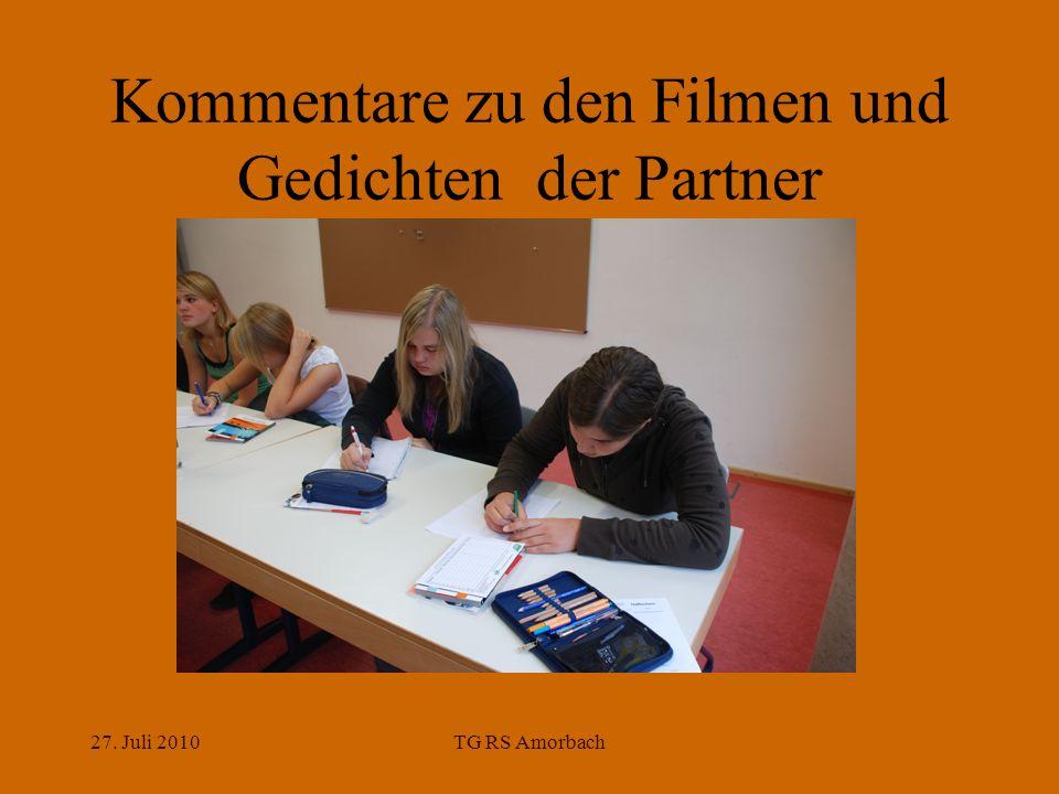 27. Juli 2010TG RS Amorbach Kommentare zu den Filmen und Gedichten der Partner