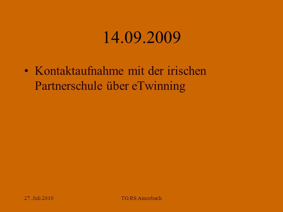 27. Juli 2010TG RS Amorbach 14.09.2009 Kontaktaufnahme mit der irischen Partnerschule über eTwinning