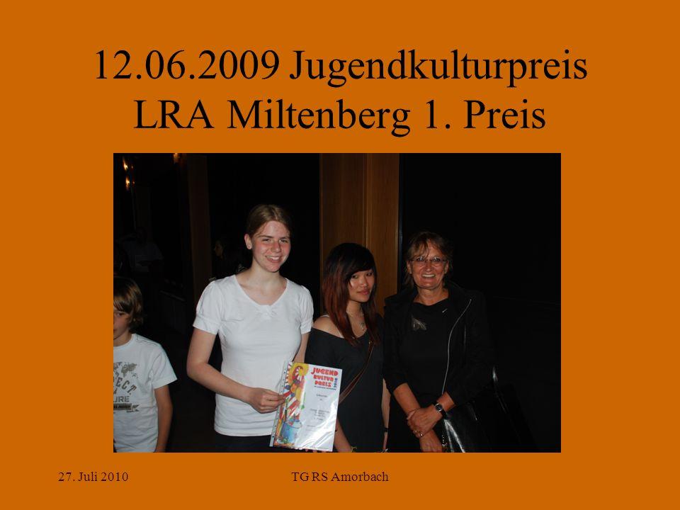 27. Juli 2010TG RS Amorbach 12.06.2009 Jugendkulturpreis LRA Miltenberg 1. Preis