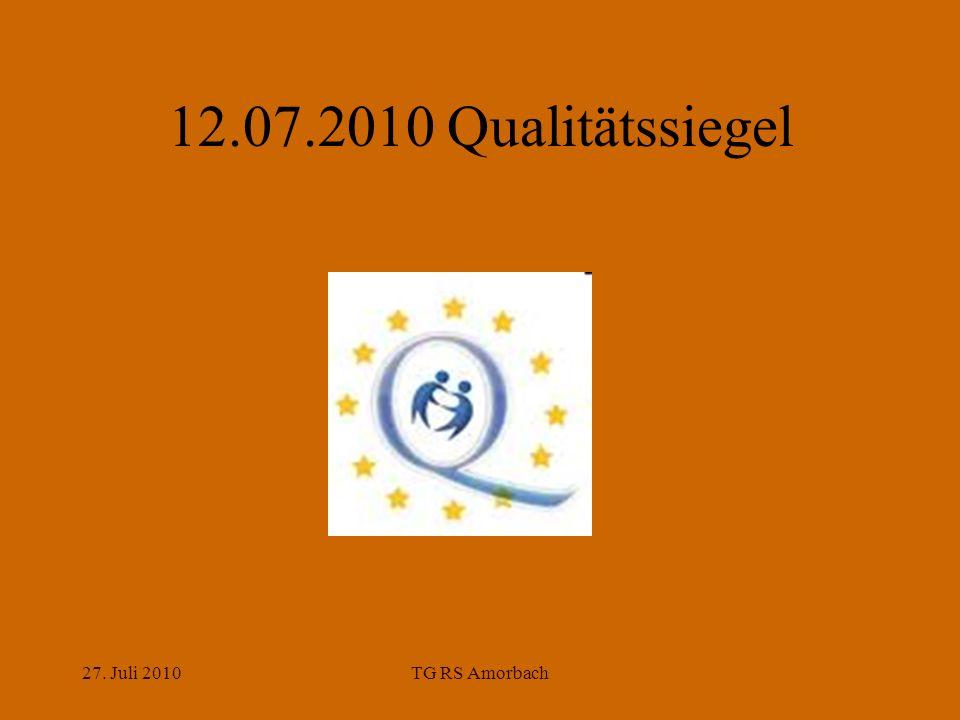 27. Juli 2010TG RS Amorbach 12.07.2010 Qualitätssiegel