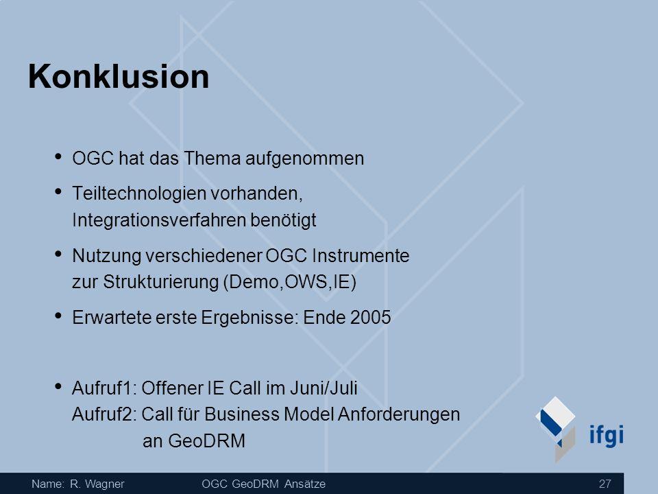 Name: R.WagnerOGC GeoDRM Ansätze 28 Kontakt Dr. Roland M.