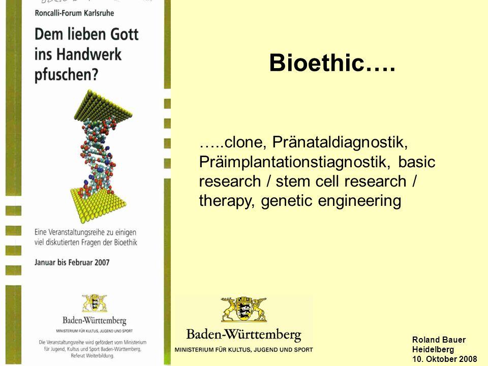 Stuttgart, Roland Bauer Heidelberg 10. Oktober 2008 Bioethic….