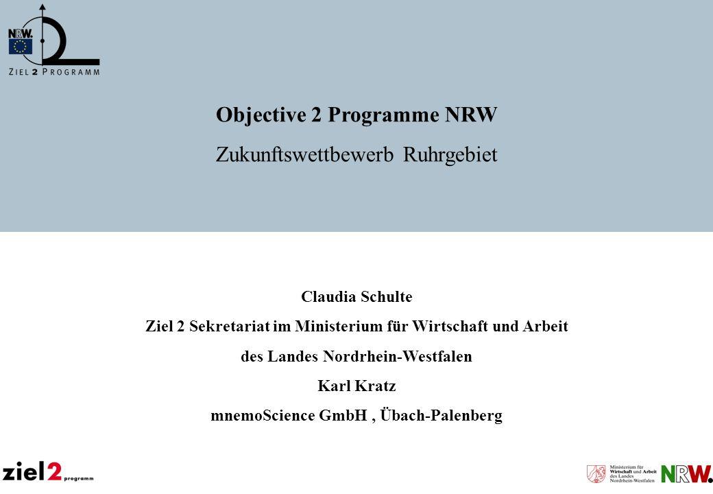Claudia Schulte Ziel 2 Sekretariat im Ministerium für Wirtschaft und Arbeit des Landes Nordrhein-Westfalen Karl Kratz mnemoScience GmbH, Übach-Palenbe