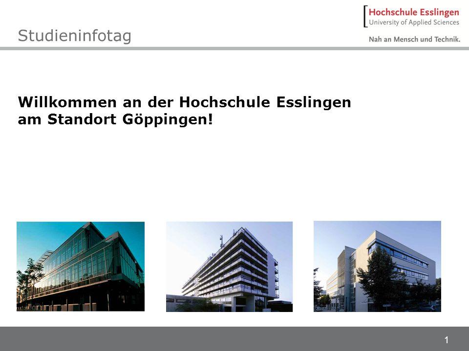 1 Willkommen an der Hochschule Esslingen am Standort Göppingen! Studieninfotag
