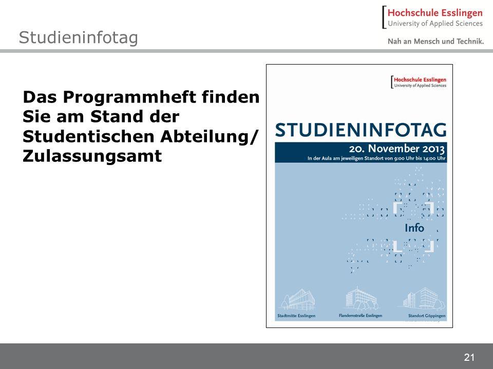 21 Studieninfotag Das Programmheft finden Sie am Stand der Studentischen Abteilung/ Zulassungsamt