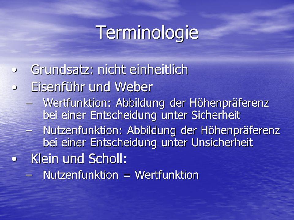 Terminologie Grundsatz: nicht einheitlichGrundsatz: nicht einheitlich Eisenführ und WeberEisenführ und Weber –Wertfunktion: Abbildung der Höhenpräfere