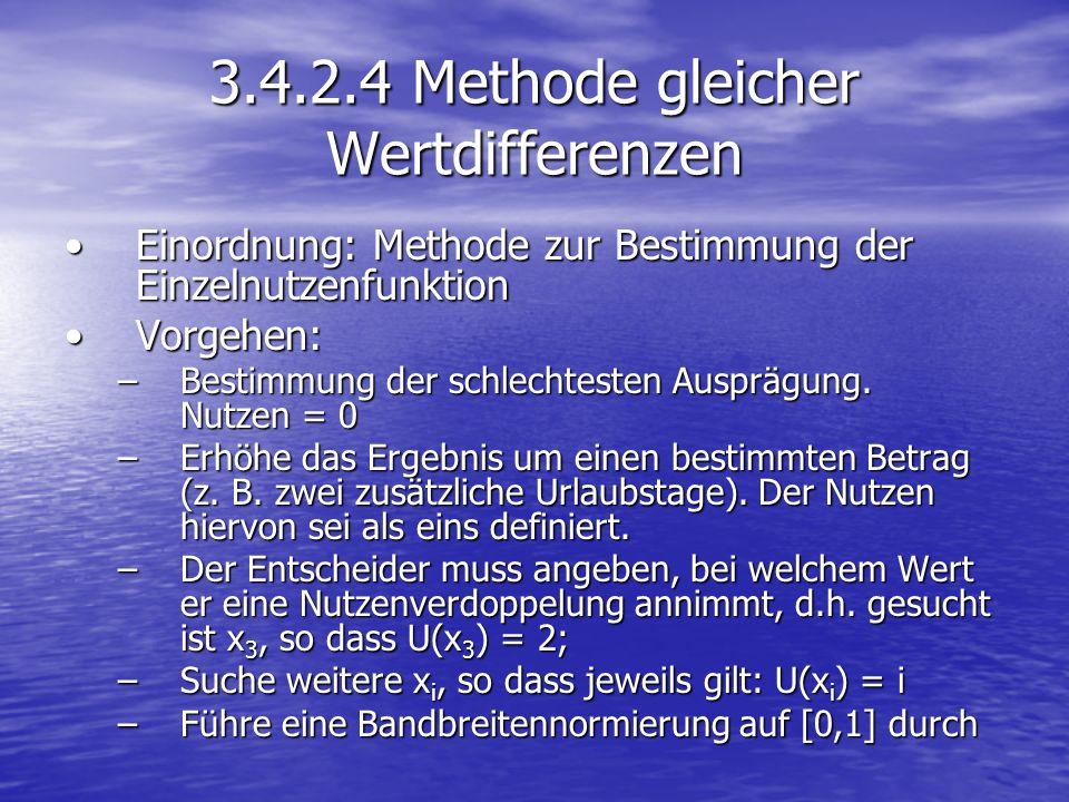 3.4.2.4 Methode gleicher Wertdifferenzen Einordnung: Methode zur Bestimmung der EinzelnutzenfunktionEinordnung: Methode zur Bestimmung der Einzelnutze