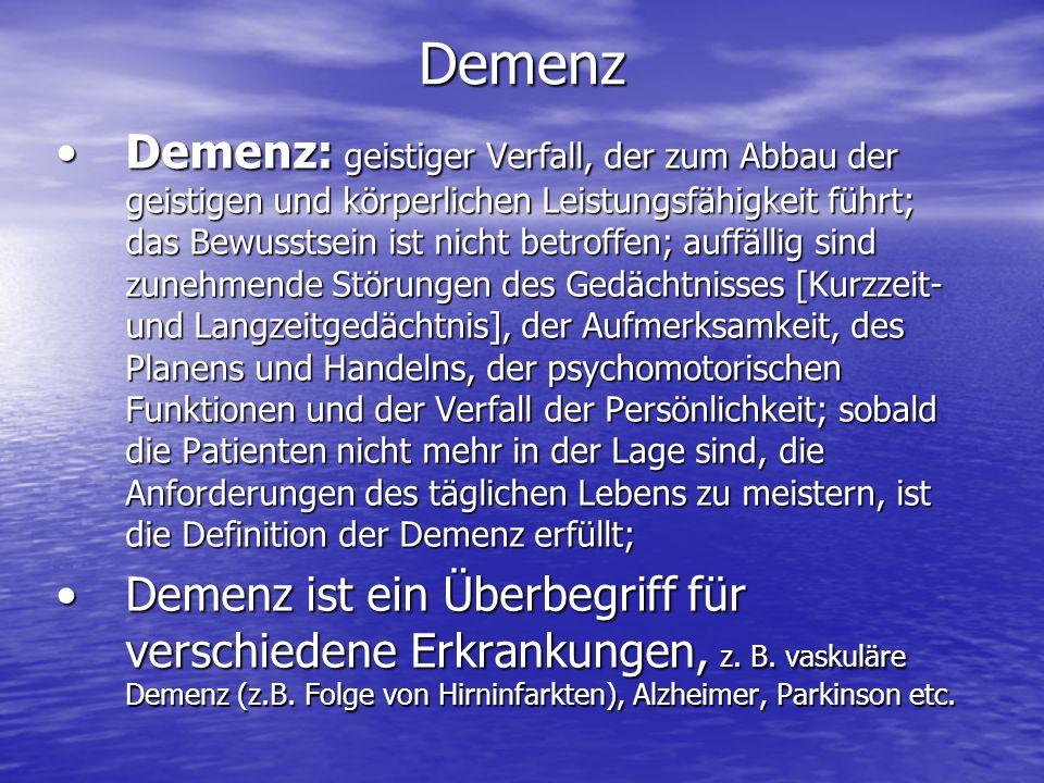 Demenz Demenz: geistiger Verfall, der zum Abbau der geistigen und körperlichen Leistungsfähigkeit führt; das Bewusstsein ist nicht betroffen; auffälli
