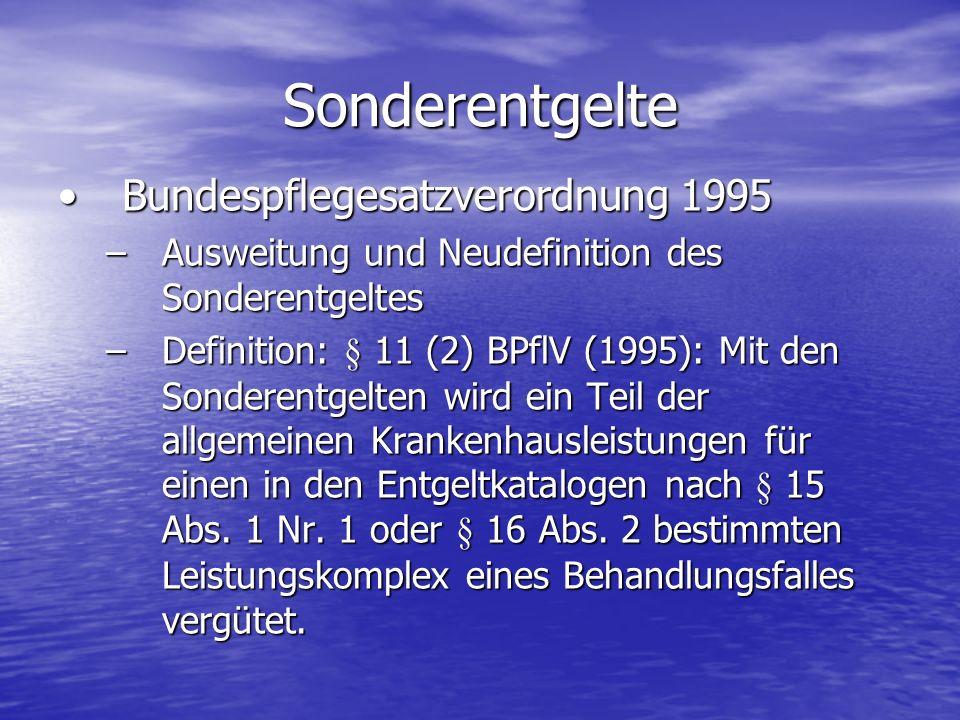 Bundespflegesatzverordnung 1995Bundespflegesatzverordnung 1995 –Ausweitung und Neudefinition des Sonderentgeltes –Definition: § 11 (2) BPflV (1995): M